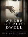 Where Spirits Dwell (eBook): Fascinating True Life Stories of Haunted Houses and Other Paranormal Experiences